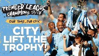 MAN CITY LIFT PREMIER LEAGUE TROPHY!   Champions 2017/18