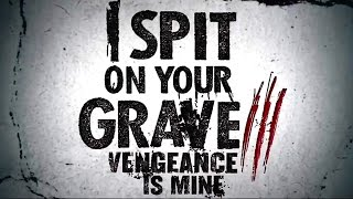 I Spit on Your Grave 3 (2015) Official Trailer