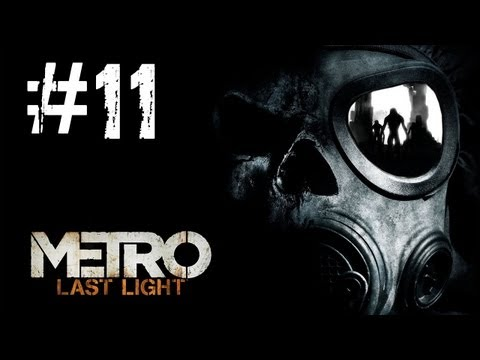 Metro Last Light Gameplay Walkthrough - Part 11 Regina [PC] (HD)