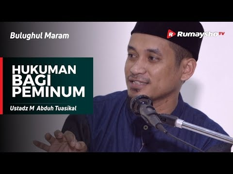 Bulughul Maram : Hukuman Bagi Peminum - Ustadz M Abduh Tuasikal