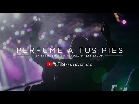 Perfume A Tus Pies - Jaz Jacob Y En Espíritu Y En Verdad video