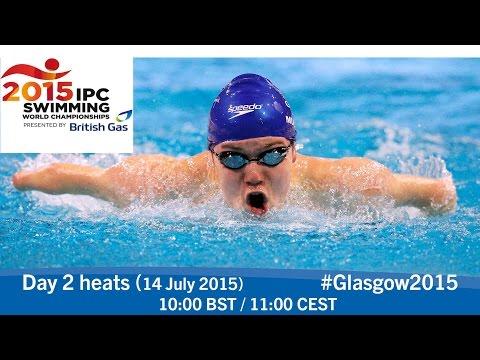 Day 2 heats | 2015 IPC Swimming World Championships, Glasgow