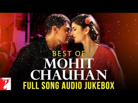 Best Of Mohit Chauhan - Audio Jukebox - YRF Hits