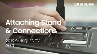 01. Install the Stand and Make Connections on Your 2019 Serif TV | Samsung US