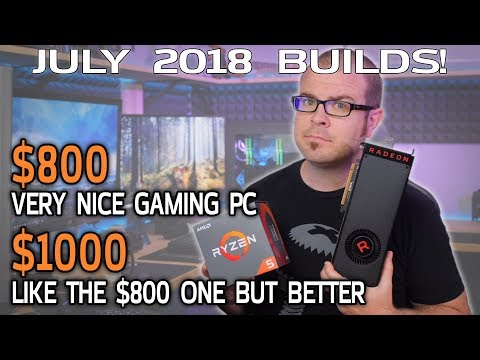 You Can Build an AWESOME $800 Gaming PC Again! July 2018 Builds