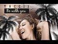 雅琪Yaccii - Be With You Official MV