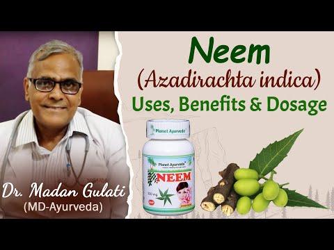 Neem Uses, Benefits, Dosage and Neem Capsules- Dr. Madan Gulati - Planet Ayurveda