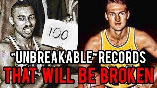 "4 ""UnBreakable"" NBA Records That WILL BE BROKEN!"