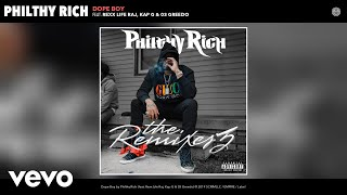 Philthy Rich - Dope Boy (Remix) (Audio) Remix ft. Rexx Life Raj, Kap G, 03 Greedo