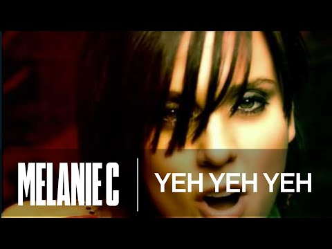 Melanie C - Yeh Yeh Yeh (Music Video) (HQ)