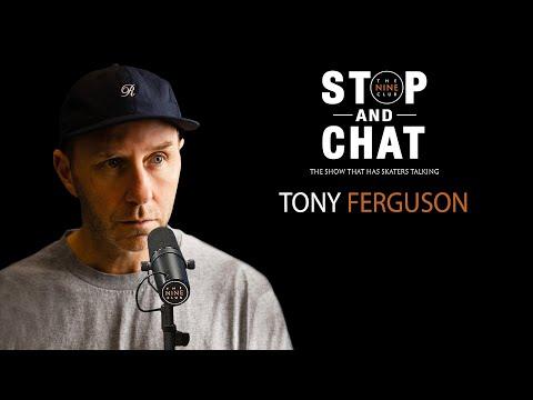 Tony Ferguson - Stop & Chat | The Nine Club With Chris Roberts