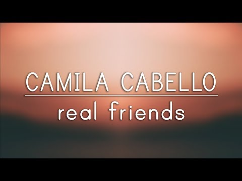 Download Lagu Camila Cabello ‒ Real Friends (Lyrics) MP3 Free