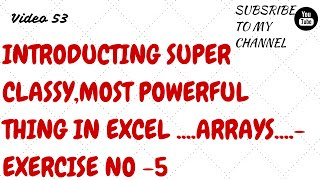 Learn Excel-Video 53- Where Vlook fails- Super Arrays- Exercise on Powerful Arrays