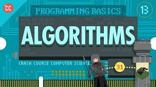Intro to Algorithms: Crash Course Computer Science #13