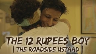 The 12 Rupees Boy   The Roadside Ustaad   Being Indian