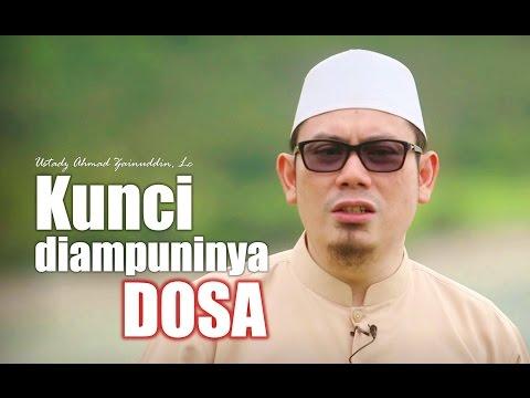 Ceramah Singkat: Kunci Diampuninya Dosa - Ustadz Ahmad Zainuddin, Lc