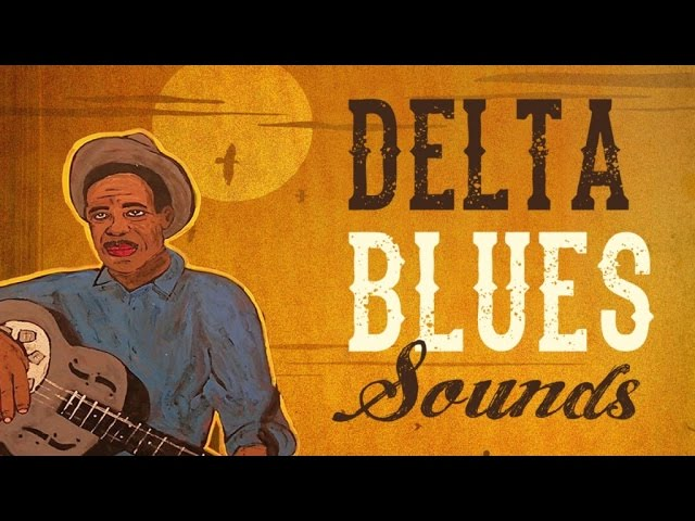 Delta Blues Sounds - Best Of The Mississippi Delta's Stars