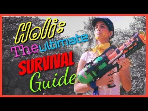 Holi: The Ultimate SURVIVAL Guide