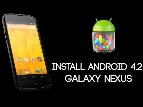Android Tutorials [18] - Install Android 4.2 Jelly Bean On Galaxy Nexus (GSM/Verizon)