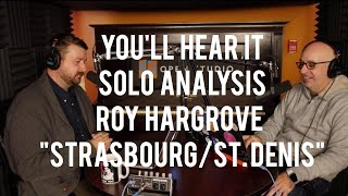 Solo Analysis Roy Hargrove 34 Strasbourg St Denis 34 Peter Martin And Adam Maness You 39 Ll Hear It
