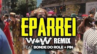 Dimitri Vegas Like Mike Diplo Fatboy Slim Feat Bonde Do Role Pin Eparrei W W Remix