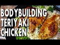 EASY BODYBUILDING TERIYAKI CHICKEN RECIPE