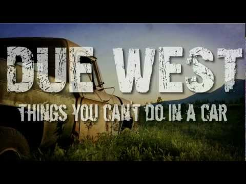 Due West - Things You Cant Do In A Car