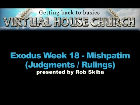 VHC Week 18 - Torah Portion: Mishpatim (Judgments / Rulings)