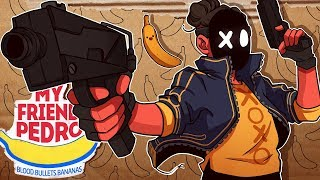 BLOOD. BULLETS. BANANAS! | My Friend Pedro (Part 1) THIS GAME IS NUTS!