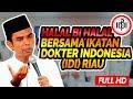 Ceramah Ustadz Abdul Somad di Acara Halal Bi Halal Ikatan Dokter Indonesia (IDI) Riau