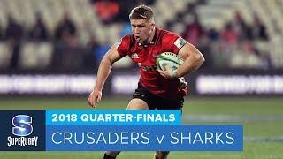 HIGHLIGHTS: 2018 Super Rugby Quarter-Finals: Crusaders v Sharks