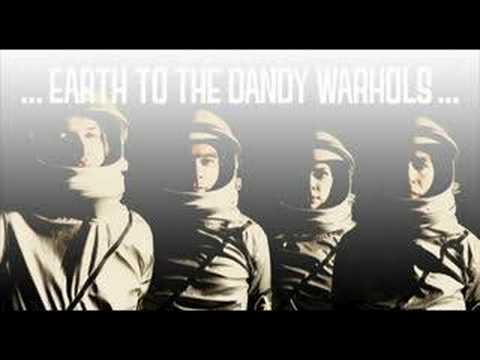 Dandy Warhols - Now You Love Me