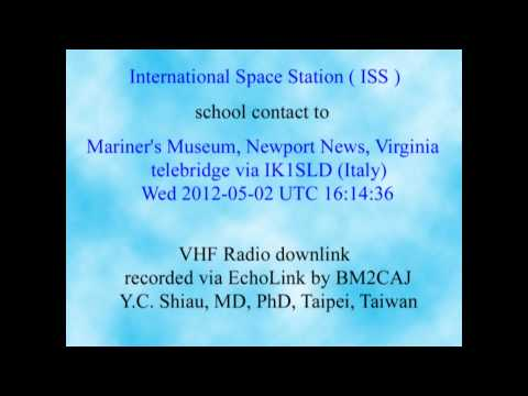 International Space Station contact to Mariner's Museum, Newport News, Virginia, USA (Opening)