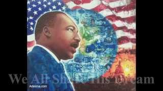 I Have a Dream 2013 - Dr. Martin Luther King Jr. 50th Anniversary Tribute Project