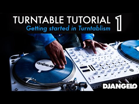 Turntable Tutorial 1 - GETTING STARTED IN TURNTABLISM