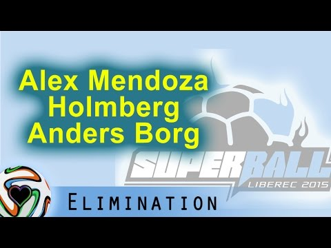 Alex Mendoza, Holmberg, Anders Borg | Superball 2015 - Elimination Group 19