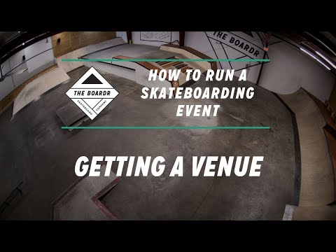 Getting a Venue: How to Run a Skateboarding Event