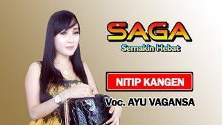 download lagu Nitip Kangen ... Ayu Vagansa ... Saga Semakin Hebat gratis
