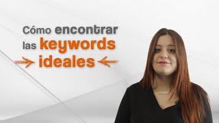 Keywords: Cómo buscar las palabras clave ideales