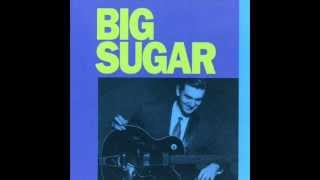 Watch Big Sugar Devil Got My Woman video