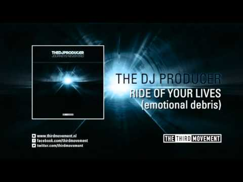 The DJ Producer - Ride of your lives (emotional debris)