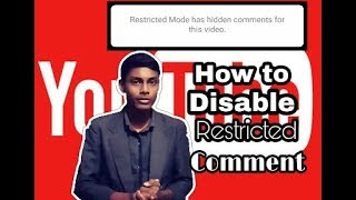 restricted mode has hidden comments for this video
