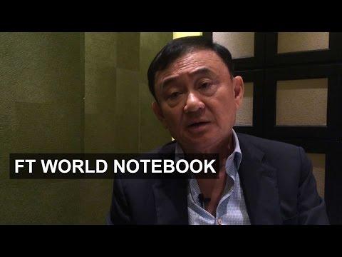 Thaksin Shinawatra attacks Thai junta | FT World Notebook
