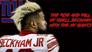 The Rise and Fall of Odell Beckham with the New York Giants- (Documentary with highlights)