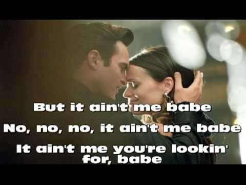It Ain't Me Babe-Joaquin Phoenix & Reese Whiterspoon with Lyrics