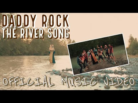 "Daddy Rock - ""The River Song"" (Official Music Video)"