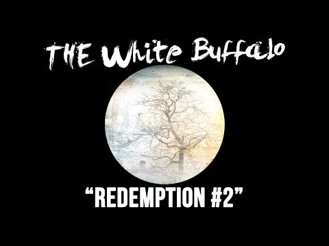 The White Buffalo - Redemption 2