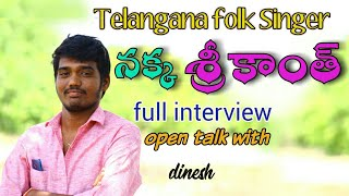 Telangana Folk Singer  Nakka Srikanth Exclusive Interview Telangana Talent