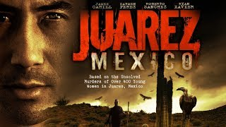 "Shocking Truth Behind A Mystery - ""Juarez Mexico"" - Full Free Maverick Movie"