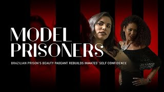 Ouça Model Prisoners: Brazilian prison beauty pageant restores inmates' poise Trailer Premiere 0420